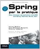 Book Cover Spring par la pratique : Mieux développer ses applications Java/J2EE avec Spring, Hibernate, Struts, Ajax...