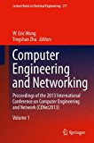 Book Cover Computer Engineering and Networking: Proceedings of the 2013 International Conference on Computer Engineering and Network (CENet2013) (Lecture Notes in Electrical Engineering)