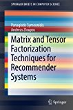 Book Cover Matrix and Tensor Factorization Techniques for Recommender Systems (SpringerBriefs in Computer Science)