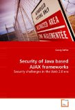 Book Cover Security of Java based AJAX frameworks: Security challenges in the Web 2.0 era