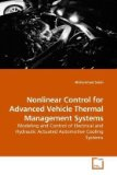 Book Cover Nonlinear Control for Advanced Vehicle Thermal Management Systems: Modeling and Control of Electrical and Hydraulic Actuated Automotive Cooling Systems