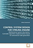 Book Cover CONTROL SYSTEM DESIGN FOR STIRLING ENGINE: Mathematical system description, Controller algorithm implementation based on automatical code generation