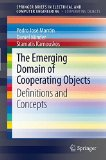 Book Cover The Emerging Domain of Cooperating Objects: Definitions and Concepts (SpringerBriefs in Electrical and Computer Engineering / SpringerBriefs in Cooperating Objects)
