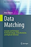 Book Cover Data Matching: Concepts and Techniques for Record Linkage, Entity Resolution, and Duplicate Detection (Data-Centric Systems and Applications)