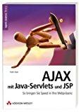 Book Cover AJAX mit Java-Servlets und JSP. So bringen Sie Speed in Ihre Webpräsenz