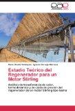 Book Cover Estudio Teórico del Regenerador para un Motor Stirling: Análisis de transferencia de calor, termodinámico y de caída de presión del regenerador de un motor Stirling tipo Gama (Spanish Edition)