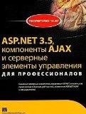 Book Cover ASP.NET 3.5, AJAX components and server controls for professionals / ASP.NET 3.5, komponenty AJAX i servernye elementy upravleniya dlya professionalov