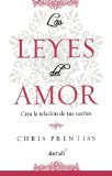 Book Cover Las leyes del amor (The Laws of Love: Creating the Relationship of Your Dreams) (Spanish Edition)