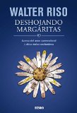 Book Cover Deshojando margaritas: Acerca del amor convencional y otras malas costumbres (Biblioteca Walter Riso) (Spanish Edition)