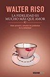 Book Cover La fidelidad es mucho más que amor: Cómo prevenir y afrontar los problemas de la infidelidad (Spanish Edition)
