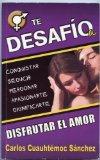 Book Cover Te desafio a disfrutar del amor (Spanish Edition)