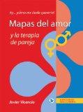 Book Cover Mapas del amor y la terapia de pareja: Ay . . . ¡cómo me duele quererte! (Spanish Edition)