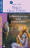 Book Cover La Princesa Que Creia En Los Cuentos De Hadas / The Princess who Belived in Fairy Tales: Descubre el amor verdadero / Find the True Love (Spanish Edition)