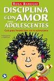 Book Cover Disciplina con amor para adolescentes: Guía para llevarte bien con tu adolescente (Spanish Edition)