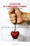 Book Cover La superación de la dependencia emocional: Cómo impedir que el amor se convierta en un suplicio (Ecologia Mental) (Spanish Edition)