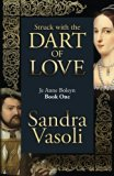 Book Cover Struck with the dart of love: Je Anne Boleyn (Volume 1)