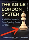 Book Cover The Agile London System: A Solid but Dynamic Chess Opening Choice for White