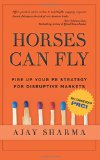 Book Cover Horses Can Fly: Fire up your PR Strategy for Disruptive Markets