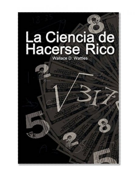 Book Cover La Ciencia de Hacerse Rico (The Science of Getting Rich) (Spanish Edition)