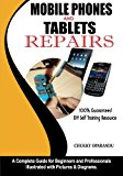 Book Cover Mobile Phones and Tablets Repairs: A Complete Guide for Beginners and Professionals