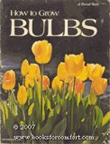 Book Cover How To Grow Bulbs
