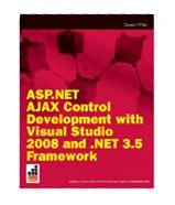 Book Cover ASP.NET AJAX Control Development with Visual Studio 2008 and .NET 3.5 Framework (Wrox Briefs)