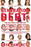 Book Cover Generation Debt: How Our Future Was Sold Out for Student Loans, Bad Jobs, NoBenefits, and Tax Cuts for Rich Geezers--And How to Fight Back