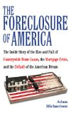 Book Cover The Foreclosure of America: The Inside Story of the Rise and Fall of Countrywide Home Loans, the Mortgage Crisis, and the Default of the American Dream