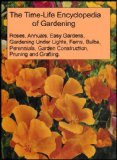 Book Cover The Time-Life Encyclopedia of Gardening 10 Book Collection: Roses, Annuals, Easy Gardens, Gardening Under Lights, Ferns, Bulbs, Perennials, Garden Construction, Pruning and Grafting, Vegetables and Fruits [10 Hardcovers]