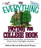 Book Cover The Everything Paying For College Book: Grants, Loans, Scholarships, And Financial Aid -- All You Need To Fund Higher Education (Everything (School & Careers))