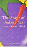 Book Cover The ANGER Of AUBERGINES. Stories of Women and Food.