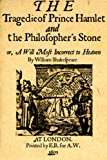 Book Cover The Tragedy of Prince Hamlet and the Philosopher's Stone, or, A Will Most Incorrect to Heaven by William Shakespeare