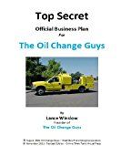 Book Cover Mobile Oil Change - Official Business Plan for the Oil Change Guys (Lance Winslow Small Business Series)