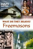 Book Cover Freemasons: What Do They Believe? (Cults and Isms Book 5)