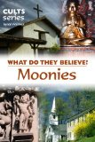 Book Cover Moonies: What Do They Believe? (Cults and Isms Book 7)