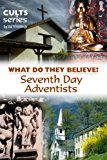 Book Cover Seventh Day Adventists: What Do They Believe? (Cults and Isms Book 15)