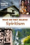 Book Cover Spiritism & The Occult: What Do They Believe? (Cults and Isms Book 16)