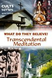 Book Cover Transcendental Meditation: What Do They Believe? (Cults and Isms Book 17)