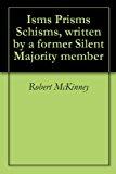 Book Cover Isms Prisms Schisms, written by a former Silent Majority member