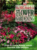 Book Cover The Big Book of Flower Gardening: A Guide to Growing Beautiful Annuals, Perennials, Bulbs, and Roses by Books, Time-Life published by Time Life Education Hardcover