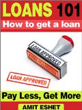 Book Cover Loans 101: How to get a loan. Pay Less and Get More (Money Management Series)
