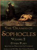 Book Cover The Dramas of Sophocles: Volume 2: Other Plays (Ajax, Electra, Philoctetes, The Trachiniae)