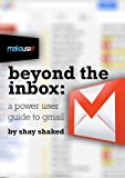 Book Cover Beyond the Inbox: The Power User Guide to Gmail