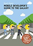 Book Cover Mobile Developer's Guide To The Galaxy: 15th Edition