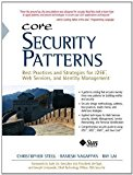 Book Cover Core Security Patterns: Best Practices and Strategies for J2EE, Web Services, and Identity Management (Sun Core Series) [Paperback] [2012] 1 Ed. Christopher Steel, Ramesh Nagappan, Ray Lai