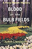Book Cover Blood on the Bulb Fields (The Fiona Mason Mysteries Book 1)