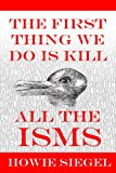 Book Cover The First Thing We Do Is Kill All The Isms