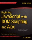 Book Cover Beginning JavaScript with DOM Scripting and Ajax: Second Editon
