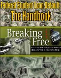 Book Cover Federal Student Loan Default: The Handbook - Breaking Free From Student Loans
