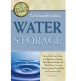 Book Cover [ The Complete Guide to Water Storage: How to Use Gray Water and Rainwater Systems, Rain Barrels, Tanks, and Other Water Storage Techniques for Household an (Back to Basics Conserving) [ THE COMPLETE GUIDE TO WATER STORAGE: HOW TO USE GRAY WATER AND RAINW